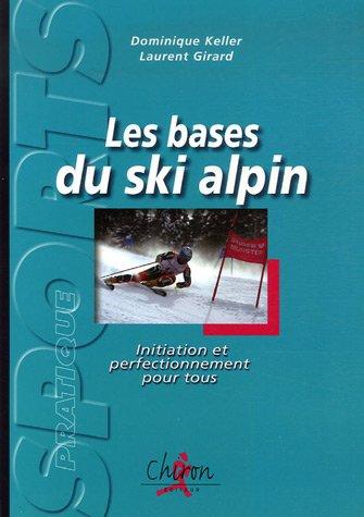 Les bases du ski alpin : Initiation et perfectionnement pour tous