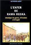 L'Enfer de Rawa Ruska