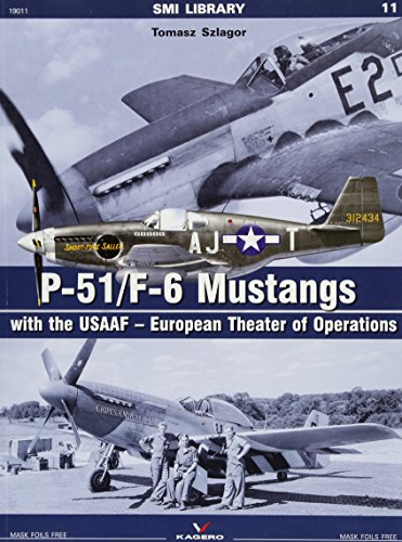 P-51/F-6 Mustangs with the Usaaf - European Theater of Operations (Smi Library, Band 11)