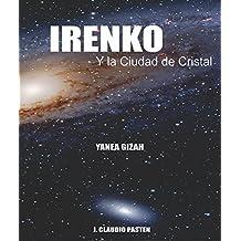 Irenko Y La Ciudad De Cristal (Spanish Edition)