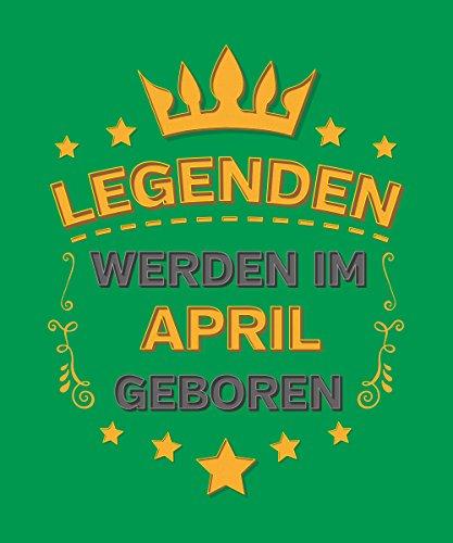 -- Legenden werden im April geboren -- Girls T-Shirt auch im Unisex Schnitt Kelly Green