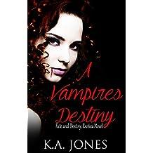 A Vampires Destiny (Fate and Destiny Erotica Novel Book 1)