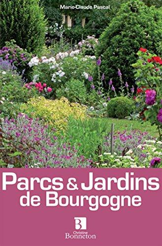 Parcs & Jardins de Bourgogne par Marie-Claude Pascal
