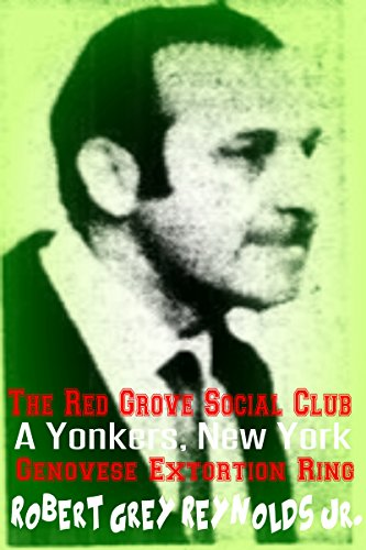 The Red Grove Social Club: A Yonkers, New York Genovese Extortion Ring (English Edition)