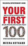 #5: Your First 100: How to Get Your First 100 Repeat Customers (and Loyal, Raving Fans) Buying Your Digital Products Without Sleazy Marketing or Selling Your Soul