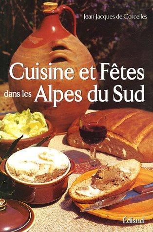 Cuisine et fêtes traditionnelles des Alpes du Sud