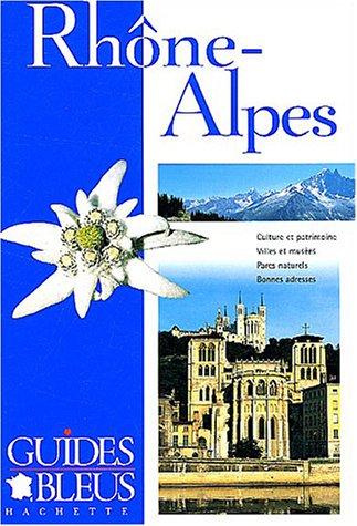 Guide Bleu : Rhône-Alpes
