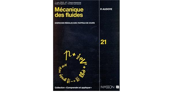 Amazon Fr Mecanique Des Fluides Exercices Resolus Avec Rappels De Cours Audoye Paul Livres