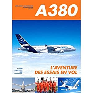 A380, l'aventure des essais en vol