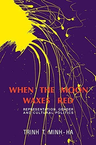 When the Moon Waxes Red: Representation, Gender and Cultural Politics by Minh-ha, Trinh T. (1991) Paperback