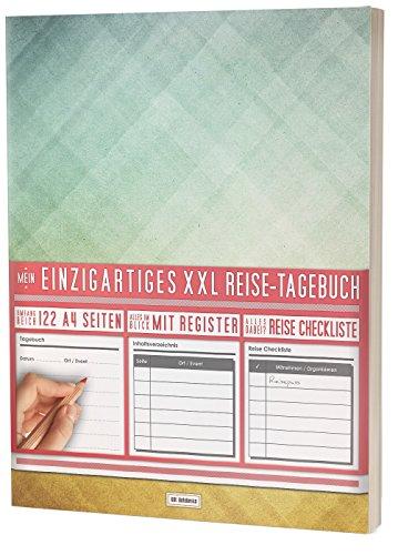 Mein Einzigartiges XXL Reisetagebuch: 122 Seiten, Register, Kontakte / Neue Auflage mit Reise Checkliste / PR401
