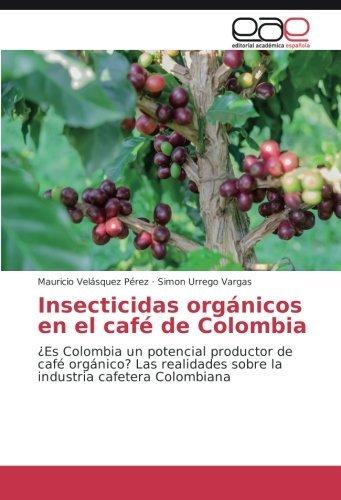 insecticidas-organicos-en-el-cafe-de-colombia-es-colombia-un-potencial-productor-de-cafe-organico-la