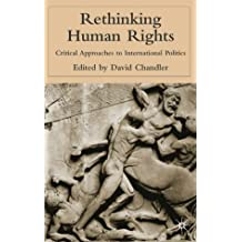 Rethinking Human Rights: Critical Approaches to International Politics