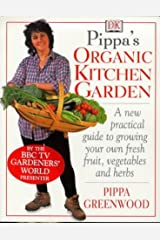 Pippa Greenwood's Organic Kitchen Garden Paperback