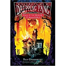 Secrets of Dripping Fang, Book Four: Fall of the House of Mandible