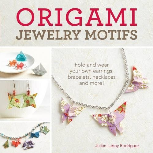 origami-jewelry-motifs-fold-and-wear-your-own-earrings-bracelets-necklaces-and-more