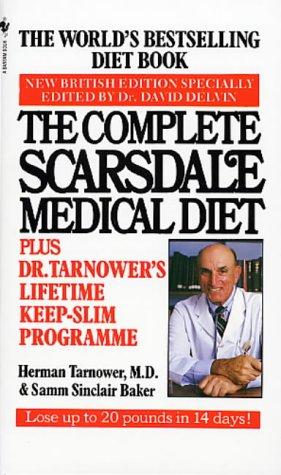 The Complete Scarsdale Medical Diet Plus Dr. Tarnower's Lifetime Keep-Slim Program