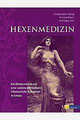 Hexenmedizin: Die Wiederentdeckung einer verbotenen Heilkunst - schamanische Tradition in Europa Gebundene Ausgabe