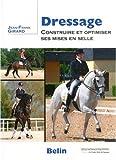Dressage - Construire et optimiser ses mises en selle de Jean-Franck Girard (27 novembre 2009) Broché - 27/11/2009