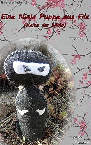 Bastelanleitung - Eine Ninja-Puppe aus Filz: Kaito der Ninja ...