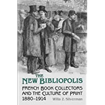 The New Bibliopolis: French Book Collectors and the Culture of Print, 1880-1914