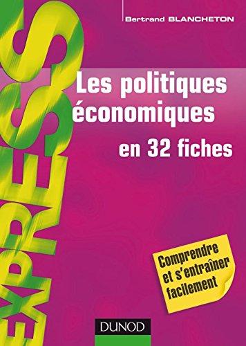 Les politiques économiques - en 32 fiches par Bertrand Blancheton