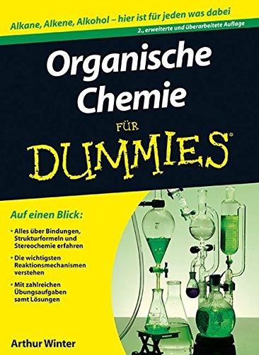 Organische Chemie für Dummies (Bio 2 Für Dummies)