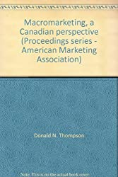 Macromarketing, a Canadian perspective (Proceedings series - American Marketing Association)