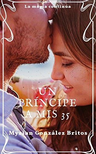 Un príncipe a mis 35 por Myrian González Britos