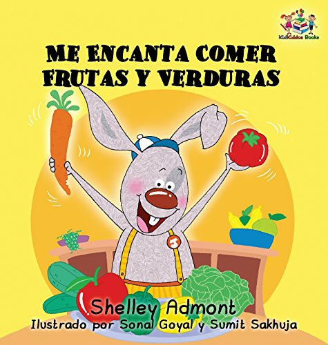 I Love to Eat Fruits and Vegetables (Spanish language edition): Spanish children's books, Spanish book for kids (Spanish Bedtime Collection)