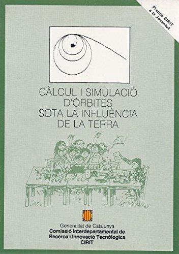 Càlcul i simulació d'òrbites sota la influència de la terra (Premis CIRIT a la Joventut) por Xavier Portell i Cortès