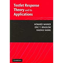 [Testlet Response Theory and Its Applications] (By: Howard Wainer) [published: March, 2007]