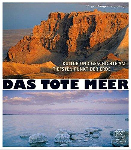 Das Tote Meer: Kultur und Geschichte am tiefsten Punkt der Erde