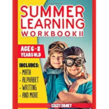 Summer learning workbook II: Age 6-8 years old. Includes math, alphabet, writing, exercises and more