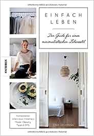 einfach leben der guide f r einen minimalistischen lebensstil lina jachmann b cher. Black Bedroom Furniture Sets. Home Design Ideas