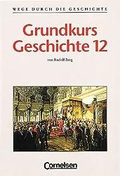 Wege durch die Geschichte - Gymnasium Bayern - Oberstufe: Wege durch die Geschichte, Grundkurs, Neubearbeitung Gymnasium Bayern, 12. Jahrgangsstufe