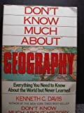 Don't Know Much About Geography: Everything You Need to Know About the World but Never Learned by Kenneth C. Davis (1992-10-23) - Kenneth C. Davis