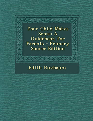 Your Child Makes Sense: A Guidebook for Parents
