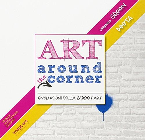 Art around the corner. Evoluzioni della street art