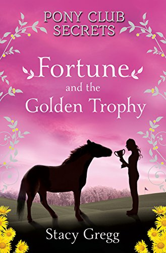 Fortune and the Golden Trophy (Pony Club Secrets, Book 7) por Stacy Gregg