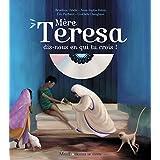 Mère Teresa, dis-nous en qui tu crois ?