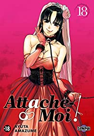 Attache-Moi, tome 18 par Ryuta Amazume