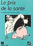Telecharger Livres LE PRIX DE LA SANTE (PDF,EPUB,MOBI) gratuits en Francaise