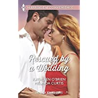 Rescued by a Wedding: Texas Wedding\A Marriage Between Friends: AND Cinderella's Christmas Affair (Harlequin Marriage of Convenience Collec)