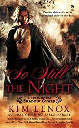 [So Still the Night: A Novel of the Shadow Guard] (By: Kim Lenox) [published: July, 2009]