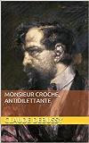 Monsieur Croche, antidilettante