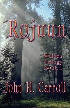 Rojuun (Willden Trilogy Book 1) by [Carroll, John H.]