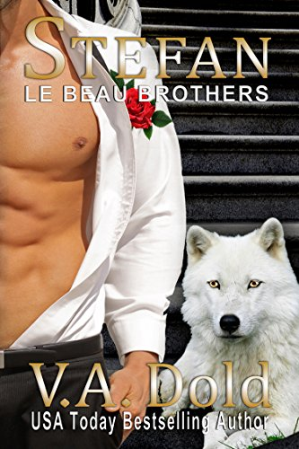 STEFAN: Le Beau Series: New Orleans Billionaire Wolf Shifters with BBW mates (Le Beau Series Book 4)