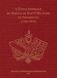 L'Ecole impériale du Service de Santé militaire de Strasbourg (1856-1870)