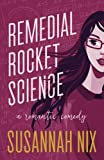 Remedial Rocket Science: A Romantic Comedy: Volume 1 (Chemistry Lessons)